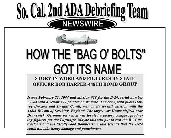 How the 'Bag O'Bolts' got its name - page 189 - 193 - by 448th BG Staff Officer Bob Harper