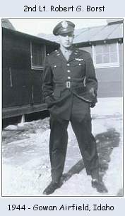 2nd Lt. Robert G. Borst - 1944 - Gowan Airfield, Boise, Idaho, USA
