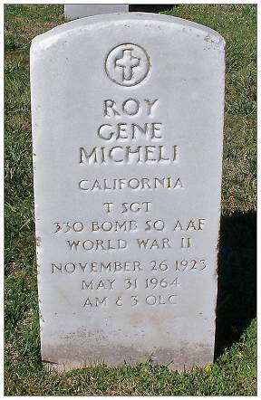 T/Sgt. Roy Gene Micheli - Tombstone - Golden Gate National Cemetery Plot: 2E, 2069